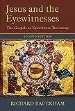 Jesus and the Eyewitnesses: The Gospels as Eyewitness Testimony