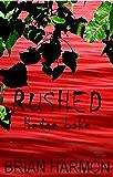 Rushed: Hedge Lake