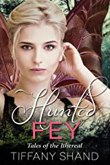 Hunted Fey: Tales of the Ithereal Part 4