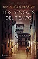 Los Señores Del Tiempo: Trilogía De La Ciudad