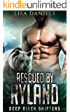 Rescued by Ryland: Deep River Shifters ( Book 1)