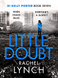Little Doubt: DI Kelly Porter Book Seven (Detective Kelly Porter 7)