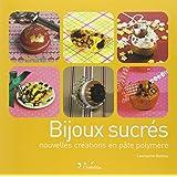 Bijoux sucrés : Nouvelles créations en pâte polymère