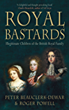 Royal Bastards: Illegitimate Children of the British Royal Family