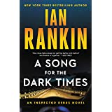 A Song for the Dark Times: An Inspector Rebus Novel (A Rebus Novel Book 23)