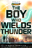 The Boy Who Wields Thunder (The Aldrinverse Book 2)