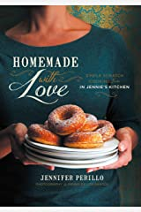 Homemade with Love: Simple Scratch Cooking from In Jennie's Kitchen Kindle Edition
