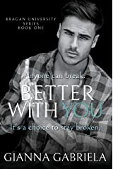Better With You (Bragan University Series Book 1) Kindle Edition
