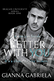Better With You (Bragan University Series Book 1) (English Edition)