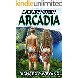 ARCADIA (COLONY Book 2)
