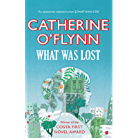 What Was Lost: Winner of the Costa First Novel Award (English Edition)
