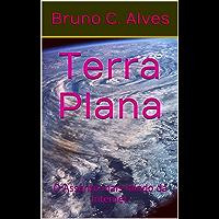 Terra Plana: O Assunto mais falado da Internet.