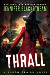 Thrall (Blood Trails Book 8) Kindle Edition