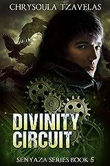 Divinity Circuit (Senyaza Series Book 5) Kindle Edition