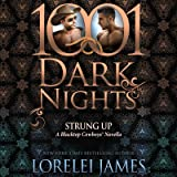 Strung Up: A Blacktop Cowboys Novella - 1001 Dark Nights