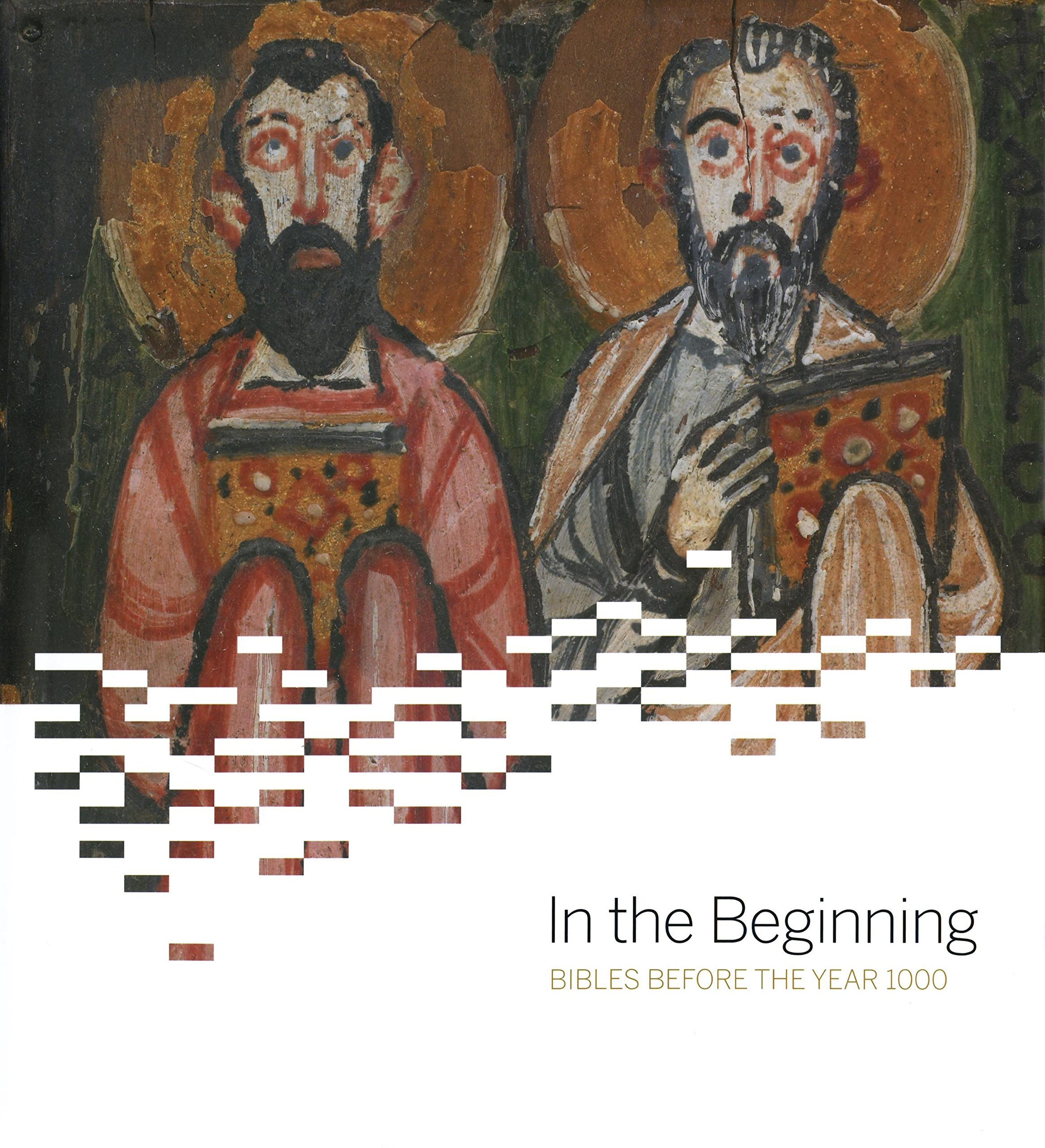 Download In the Beginning: Bibles Before the Year 1000 PDF