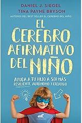 El cerebro afirmativo del niño: Ayuda a tu hijo a ser más resiliente, autónomo y creativo. (Spanish Edition) Kindle Edition