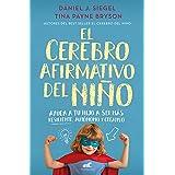 El cerebro afirmativo del niño: Ayuda a tu hijo a ser más resiliente, autónomo y creativo. (Spanish Edition)