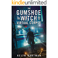 The Gumshoe, the Witch, and the Virtual Corpse: Hard Science Fiction Meets Occult Mystery book cover