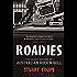 Roadies: The Secret History of Australian Rock'n'Roll