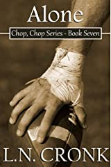Alone (Chop, Chop Series Book 7) Kindle Edition