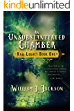 An Unsubstantiated Chamber: Book One of the Rail Legacy (English Edition)