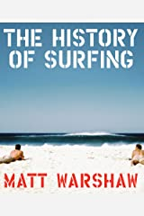 The History of Surfing Kindle Edition
