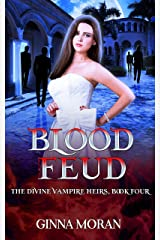 Blood Feud (The Divine Vampire Heirs Book 4) Kindle Edition