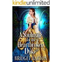A Soulmate for the Heartbroken Duke: A Historical Regency Romance Book (English Edition)