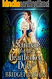 A Soulmate for the Heartbroken Duke: A Historical Regency Romance Book