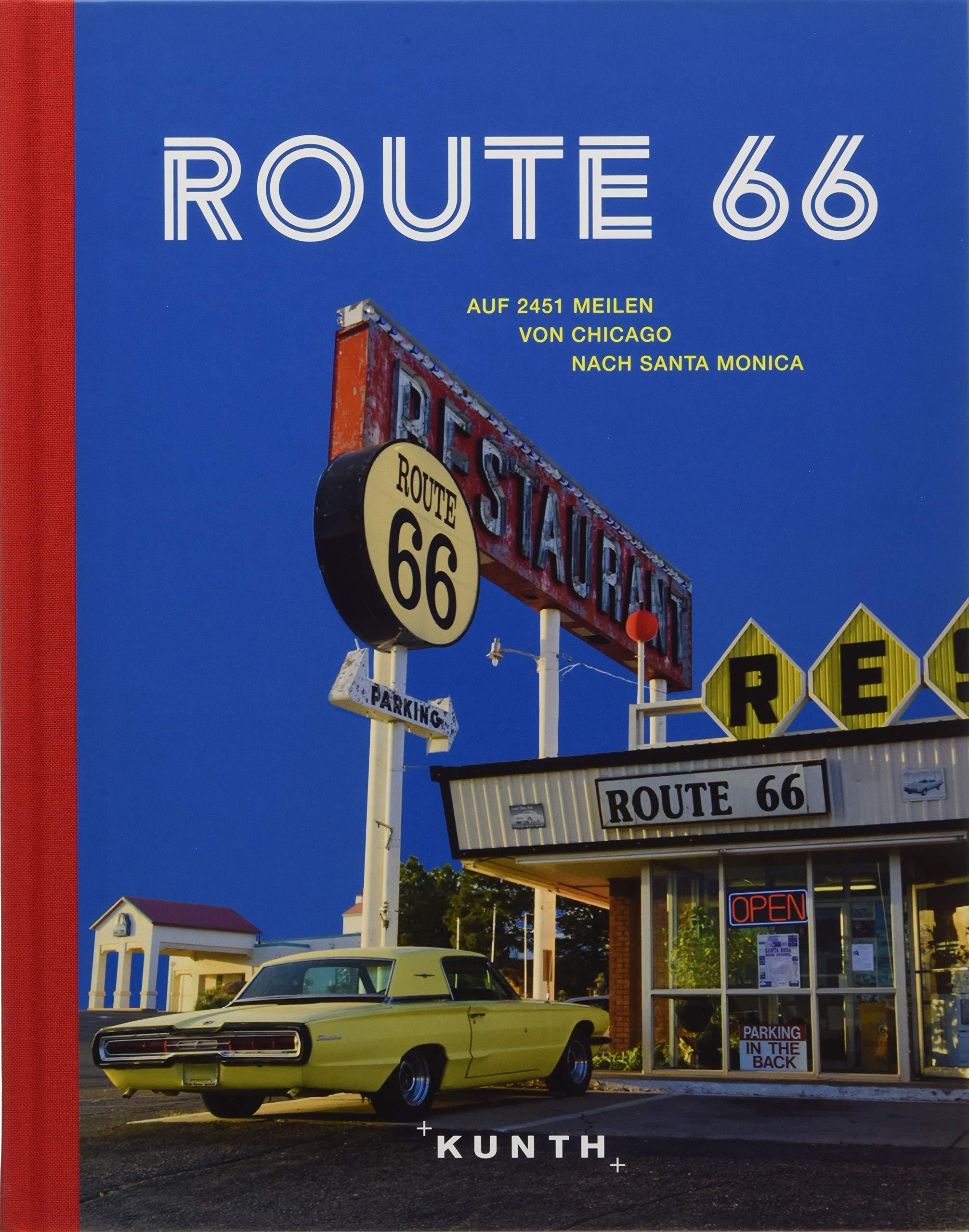 Route 66: Auf 2451 Meilen von Chicago nach Santa Monica (KUNTH Bildbände/Illustrierte Bücher)