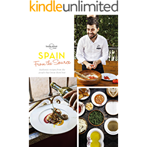 From the Source - Spain: Spain's Most Authentic Recipes From the People That Know Them Best (Lonely Planet)