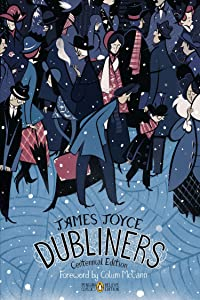 Dubliners: Centennial Edition (Penguin Classics Deluxe Edition)