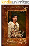 Honor and Secrets: A Risqué Regency Romance (The Gypsy Gentlemen Book 1)