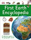 First Earth Encyclopedia: A First Reference Guide to the Geographic World (DK First Reference)