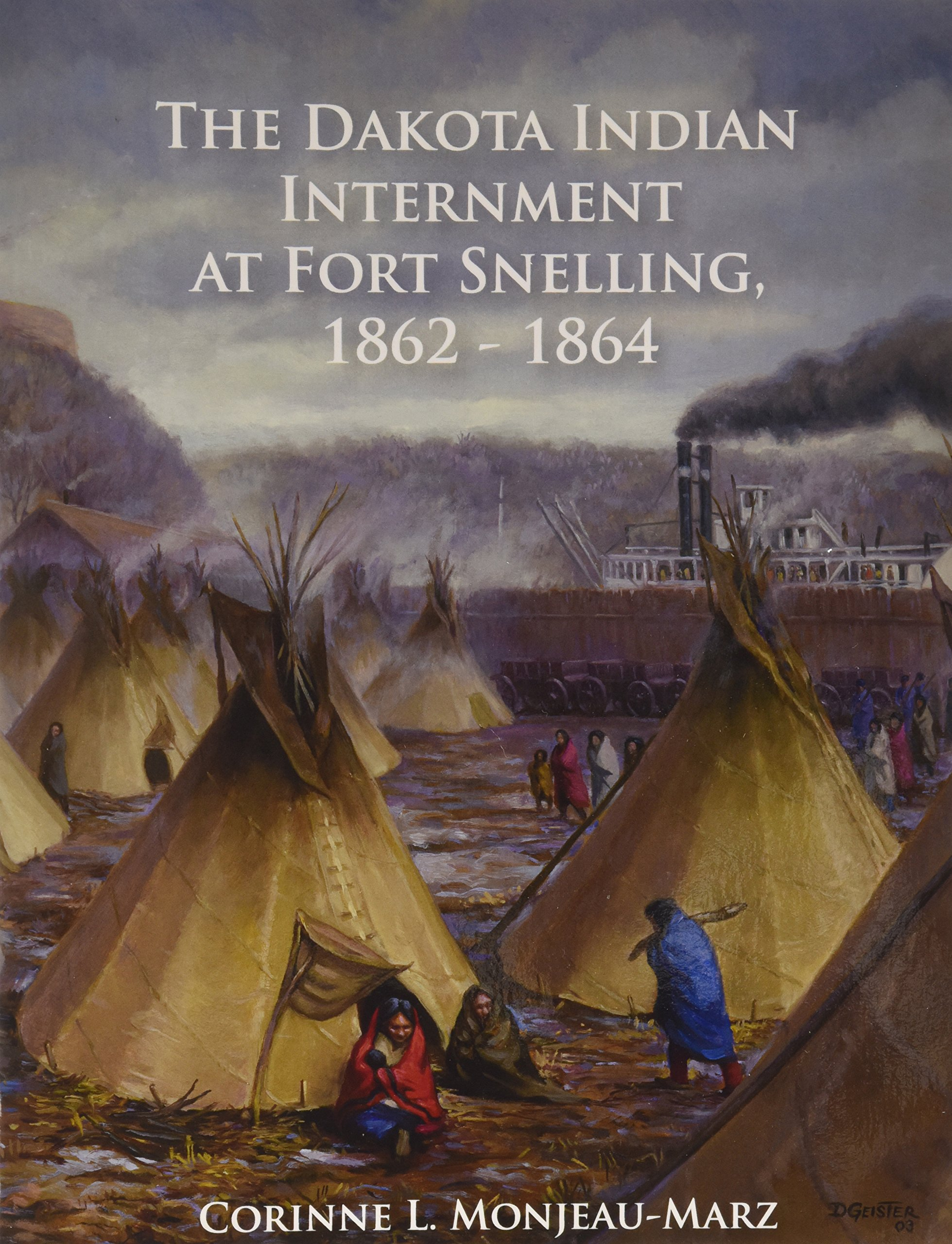 Read Online The Dakota Indian Internment At Fort Snelling, 1862-1864 (Revised Edition) ebook