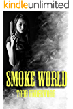 Smoke World: A Collection of Thrillers