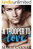 A Trooper to Love: Steamy Small Town Romance (Officers to Love Book 1)