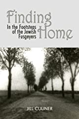 Finding Home: In the Footsteps of the Jewish Fusgeyers Kindle Edition