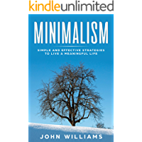 Minimalism: Simple and Effective Strategies to Live a Meaningful Life