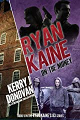 Ryan Kaine: On the Money: (Ryan Kaine's 83 series Book 5) Kindle Edition