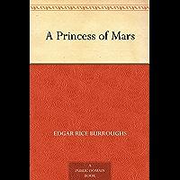 A Princess of Mars (免费公版书) (English Edition)