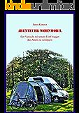 Abenteuer Wohnmobil: Der Versuch, mit einem Ford Nugget das Altern zu verzögern