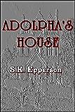 Adolpha's House