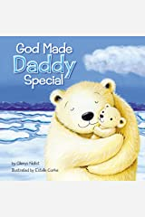 God Made Daddy Special Kindle Edition