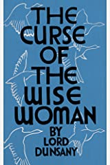 The Curse of the Wise Woman (Valancourt 20th Century Classics) Kindle Edition