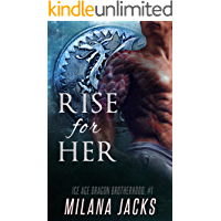 Rise for Her (Ice Age Dragon Brotherhood Book 1)