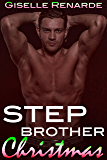 Stepbrother Christmas: A Steamy Holiday Romance (Adam and Sheree Book 3)