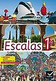 Escalas Espagnol 1re éd. 2015 - Manuel de l'élève