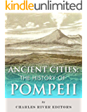 Ancient Cities: The History of Pompeii